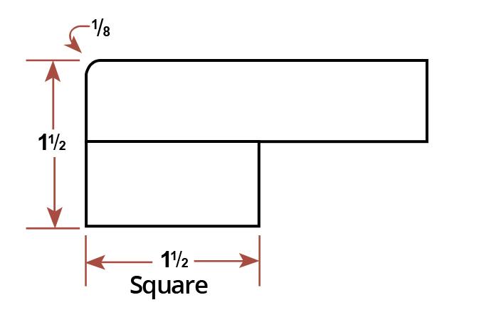 1 1/2″ Eased/Square Edge